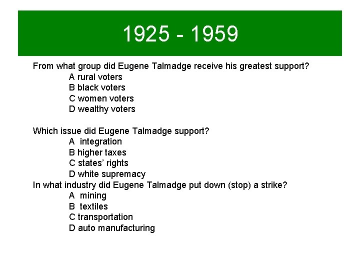 1925 - 1959 From what group did Eugene Talmadge receive his greatest support? A