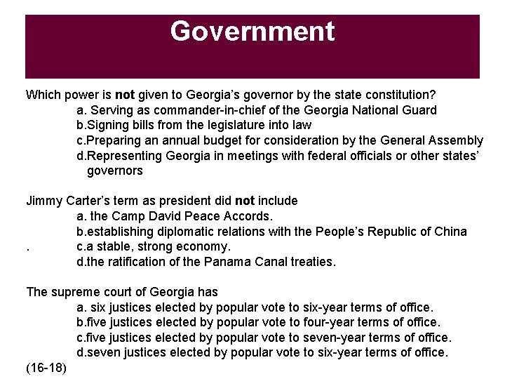 Government Which power is not given to Georgia's governor by the state constitution? a.
