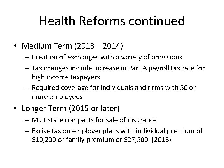 Health Reforms continued • Medium Term (2013 – 2014) – Creation of exchanges with