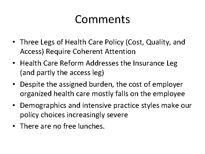 Comments • Three Legs of Health Care Policy (Cost, Quality, and Access) Require Coherent