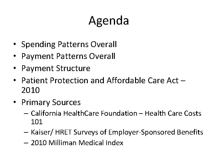 Agenda Spending Patterns Overall Payment Structure Patient Protection and Affordable Care Act – 2010