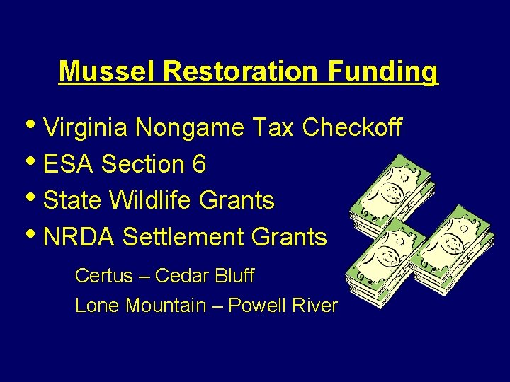Mussel Restoration Funding • Virginia Nongame Tax Checkoff • ESA Section 6 • State