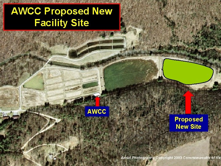 AWCC Proposed New Facility Site AWCC Proposed New Site