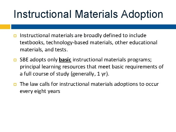 Instructional Materials Adoption Instructional materials are broadly defined to include textbooks, technology-based materials, other