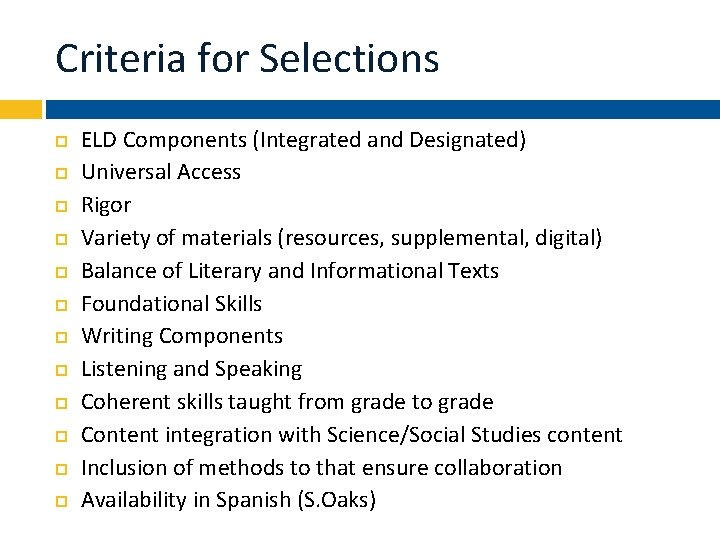 Criteria for Selections ELD Components (Integrated and Designated) Universal Access Rigor Variety of materials