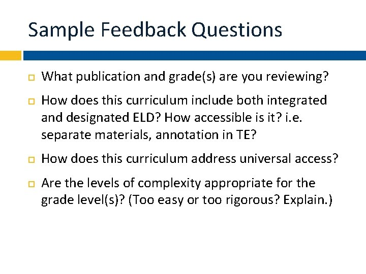 Sample Feedback Questions What publication and grade(s) are you reviewing? How does this curriculum