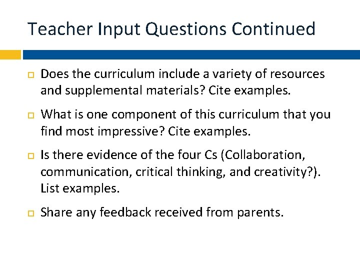 Teacher Input Questions Continued Does the curriculum include a variety of resources and supplemental
