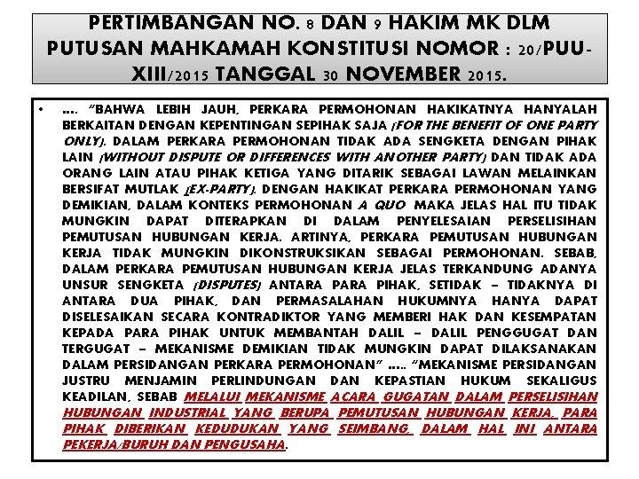 PERTIMBANGAN NO. 8 DAN 9 HAKIM MK DLM PUTUSAN MAHKAMAH KONSTITUSI NOMOR : 20/PUUXIII/2015