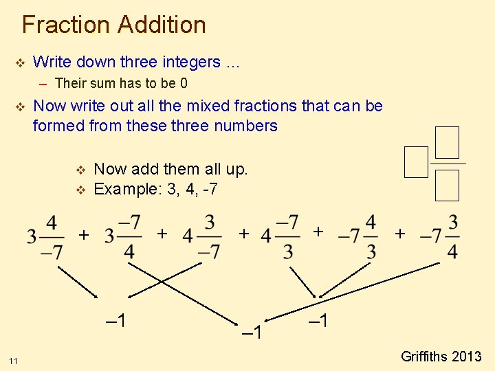 Fraction Addition v Write down three integers … – Their sum has to be