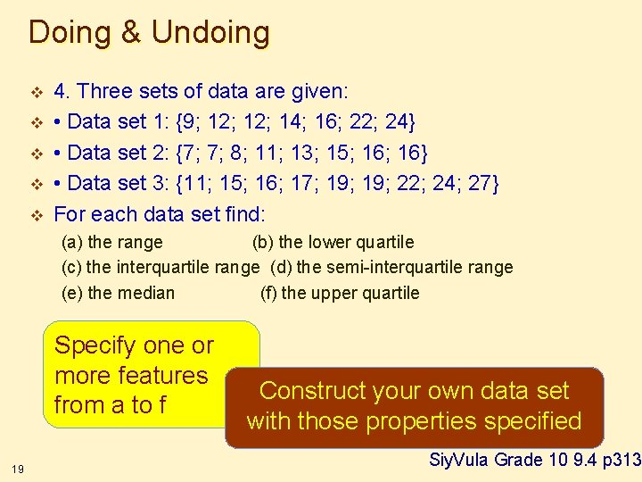 Doing & Undoing v v v 4. Three sets of data are given: •