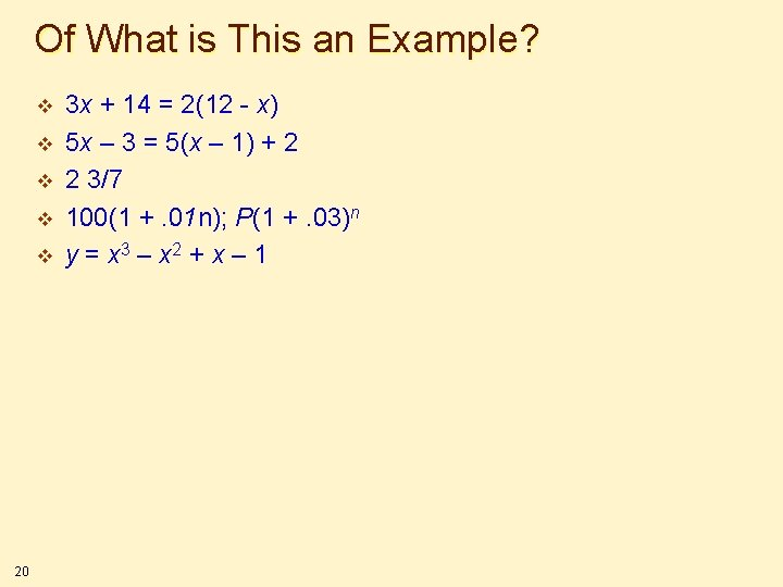 Of What is This an Example? v v v 20 3 x + 14