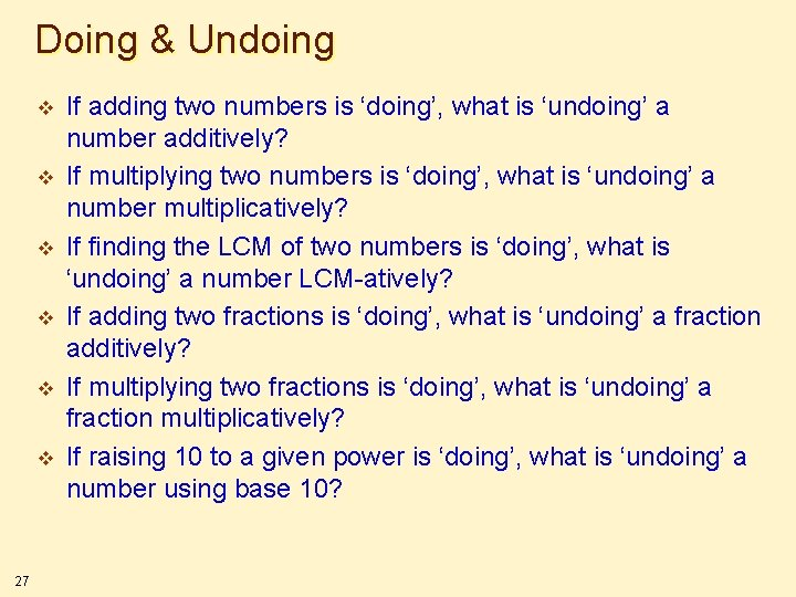 Doing & Undoing v v v 27 If adding two numbers is 'doing', what