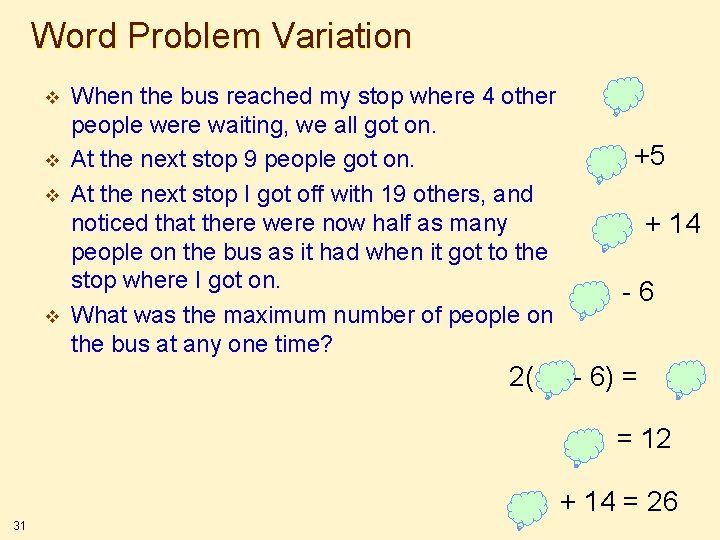 Word Problem Variation v v When the bus reached my stop where 4 other