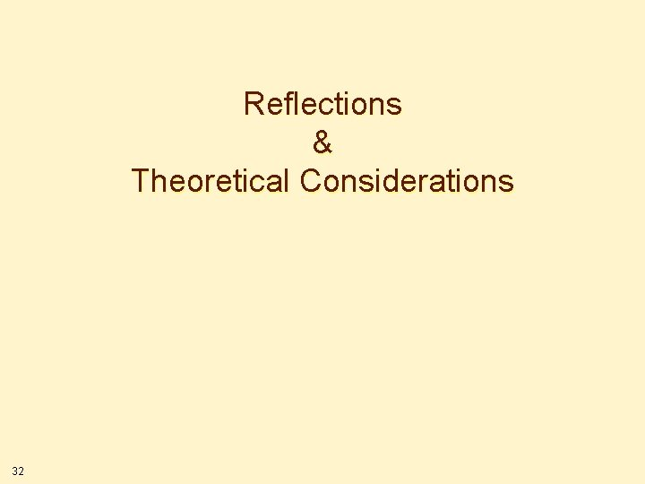 Reflections & Theoretical Considerations 32