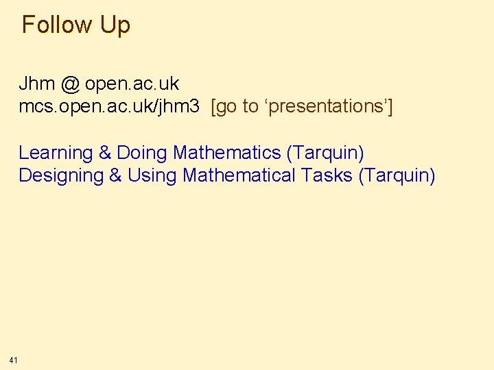 Follow Up Jhm @ open. ac. uk mcs. open. ac. uk/jhm 3 [go to