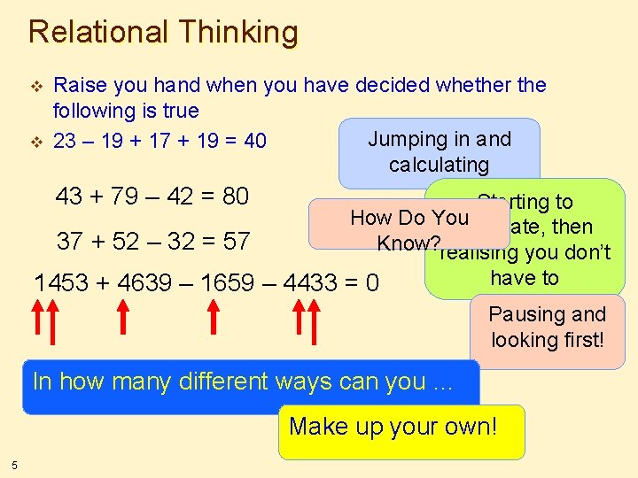 Relational Thinking v v Raise you hand when you have decided whether the following