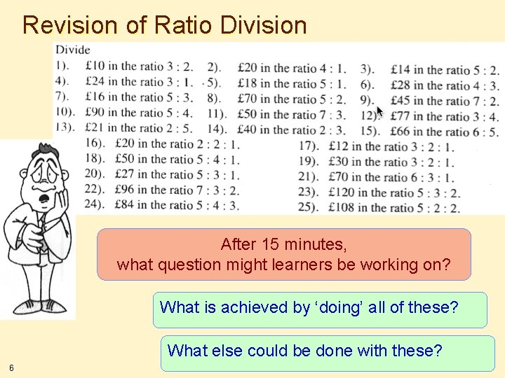 Revision of Ratio Division After 15 minutes, what question might learners be working on?