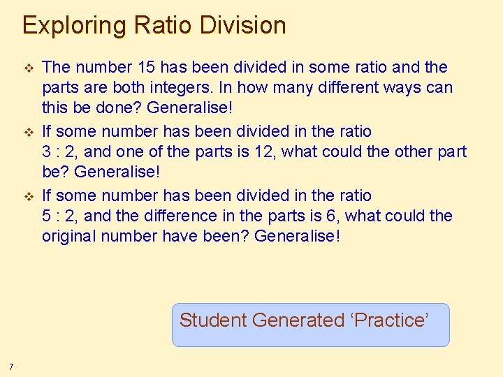 Exploring Ratio Division v v v The number 15 has been divided in some