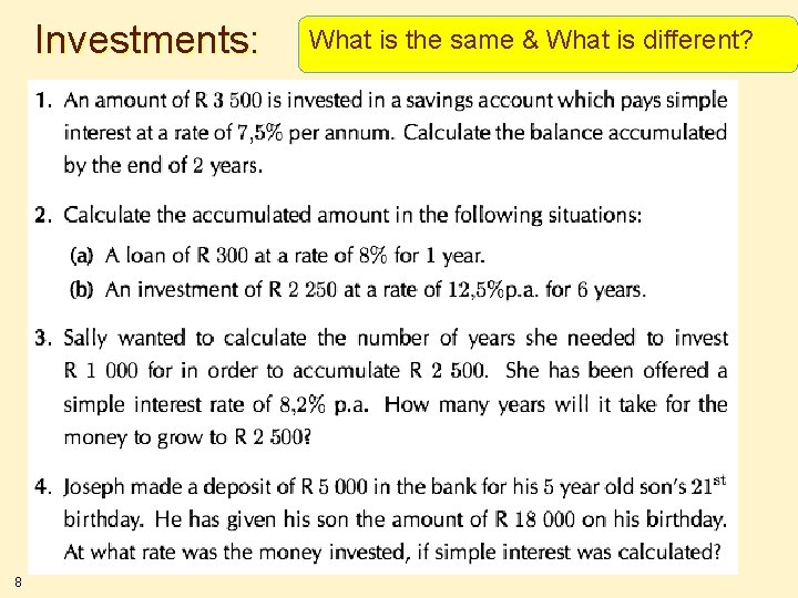 Investments: 8 What is the same & What is different?