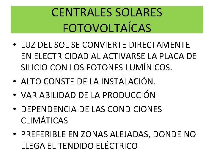 CENTRALES SOLARES FOTOVOLTAÍCAS • LUZ DEL SOL SE CONVIERTE DIRECTAMENTE EN ELECTRICIDAD AL ACTIVARSE