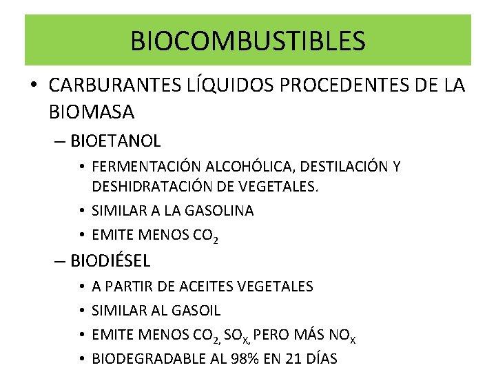 BIOCOMBUSTIBLES • CARBURANTES LÍQUIDOS PROCEDENTES DE LA BIOMASA – BIOETANOL • FERMENTACIÓN ALCOHÓLICA, DESTILACIÓN