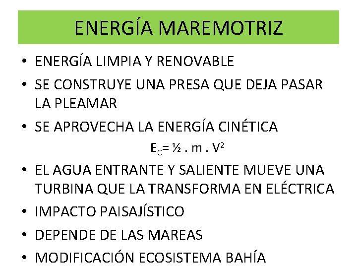 ENERGÍA MAREMOTRIZ • ENERGÍA LIMPIA Y RENOVABLE • SE CONSTRUYE UNA PRESA QUE DEJA
