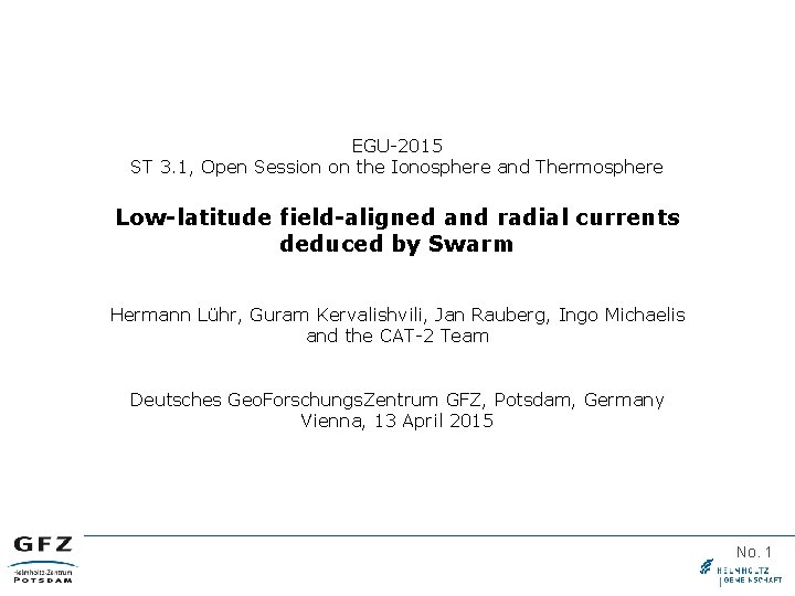 EGU-2015 ST 3. 1, Open Session on the Ionosphere and Thermosphere Low-latitude field-aligned and