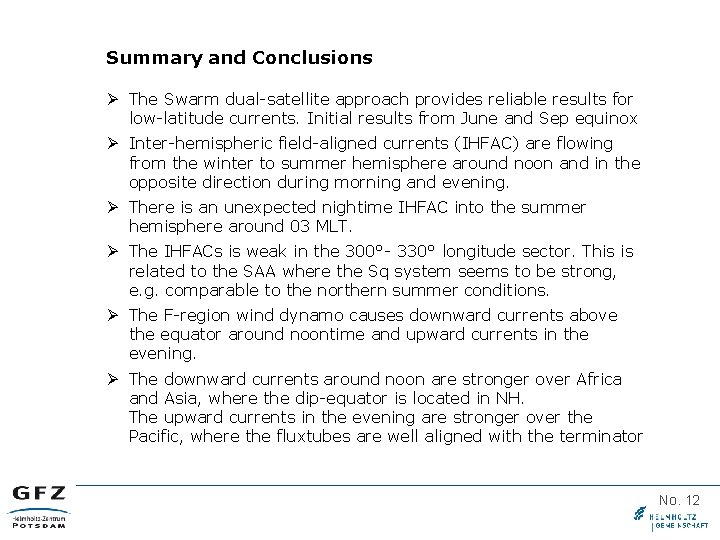 Summary and Conclusions Ø The Swarm dual-satellite approach provides reliable results for low-latitude currents.