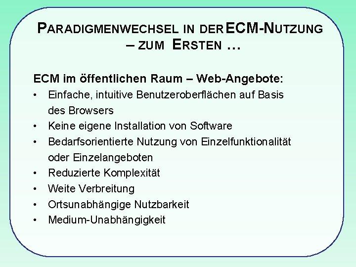 PARADIGMENWECHSEL IN DER ECM-NUTZUNG – ZUM ERSTEN … ECM im öffentlichen Raum – Web-Angebote: