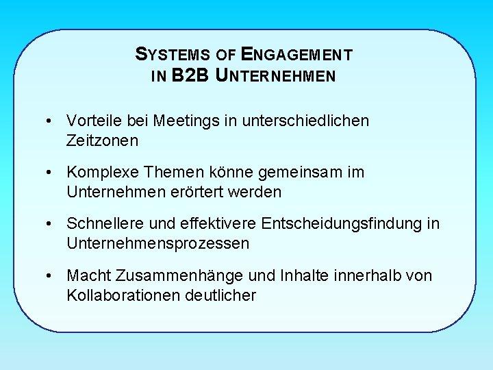 SYSTEMS OF ENGAGEMENT IN B 2 B UNTERNEHMEN • Vorteile bei Meetings in unterschiedlichen
