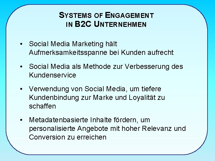 SYSTEMS OF ENGAGEMENT IN B 2 C UNTERNEHMEN • Social Media Marketing hält Aufmerksamkeitsspanne