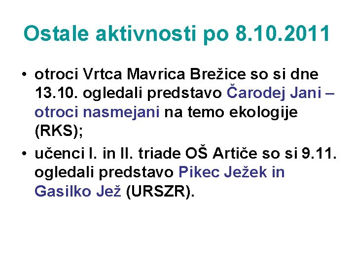 Ostale aktivnosti po 8. 10. 2011 • otroci Vrtca Mavrica Brežice so si dne