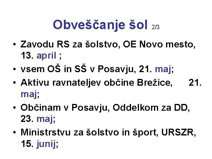 Obveščanje šol 2/3 • Zavodu RS za šolstvo, OE Novo mesto, 13. april ;
