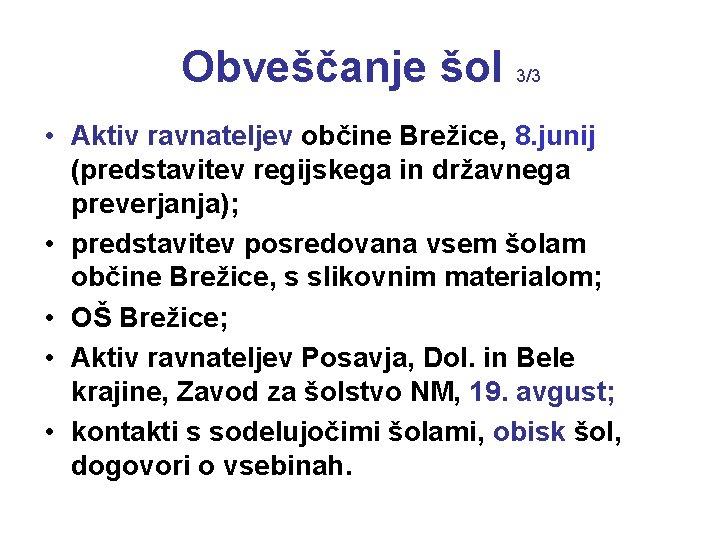 Obveščanje šol 3/3 • Aktiv ravnateljev občine Brežice, 8. junij (predstavitev regijskega in državnega
