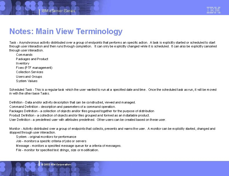 IBM e. Server i. Series Notes: Main View Terminology Task - Asynchronous activity distributed