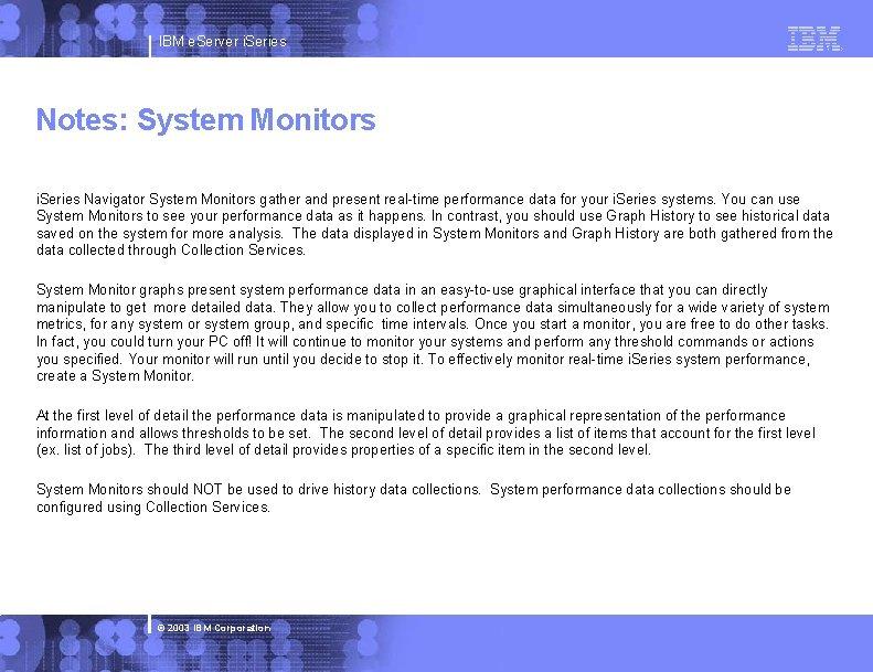 IBM e. Server i. Series Notes: System Monitors i. Series Navigator System Monitors gather