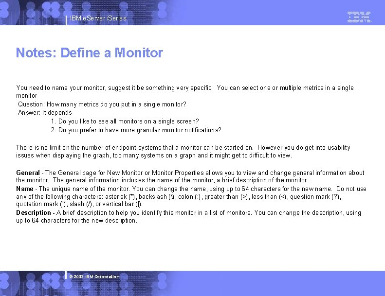 IBM e. Server i. Series Notes: Define a Monitor You need to name your