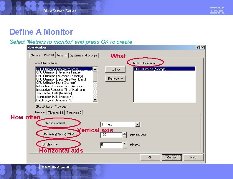 IBM e. Server i. Series Define A Monitor Select 'Metrics to monitor' and press
