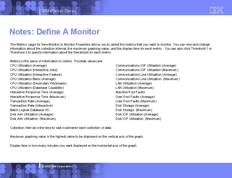 IBM e. Server i. Series Notes: Define A Monitor The Metrics page for New