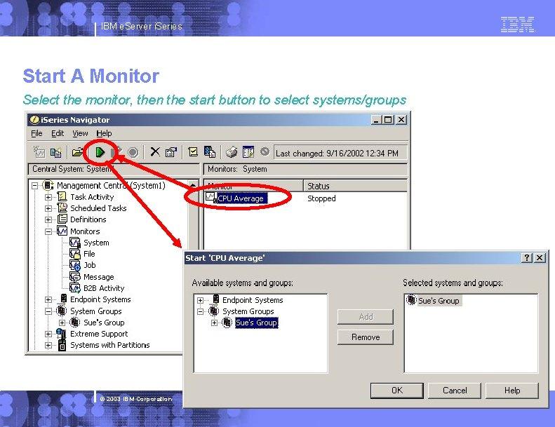 IBM e. Server i. Series Start A Monitor Select the monitor, then the start