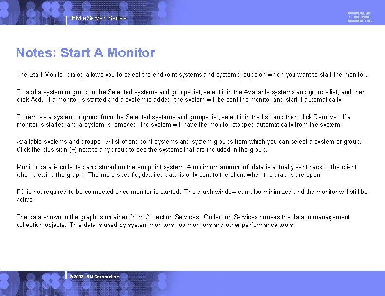 IBM e. Server i. Series Notes: Start A Monitor The Start Monitor dialog allows