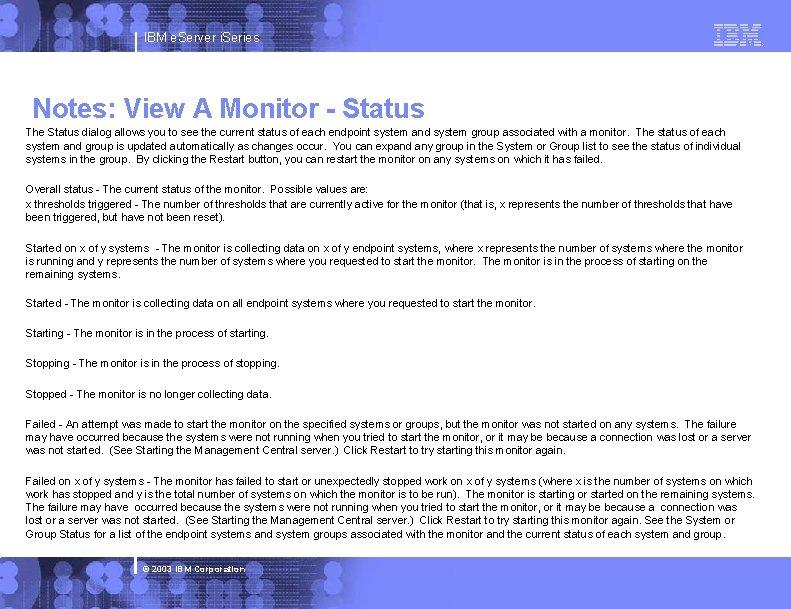 IBM e. Server i. Series Notes: View A Monitor - Status The Status dialog