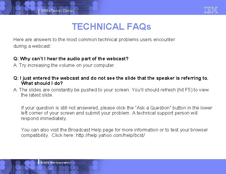 IBM e. Server i. Series TECHNICAL FAQs Here answers to the most common technical