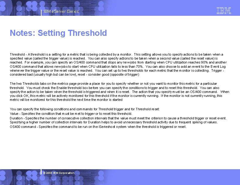IBM e. Server i. Series Notes: Setting Threshold - A threshold is a setting