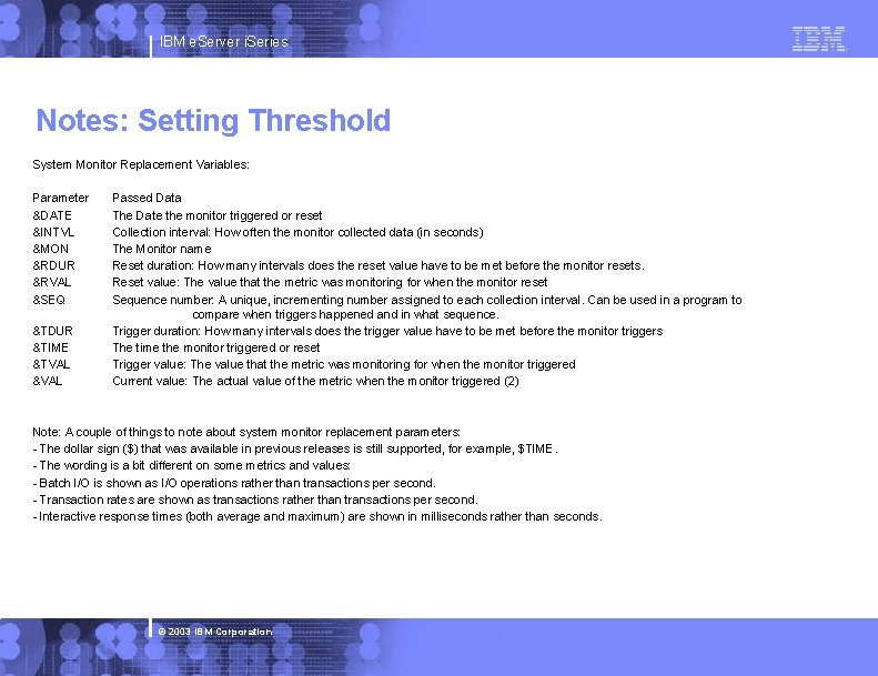 IBM e. Server i. Series Notes: Setting Threshold System Monitor Replacement Variables: Parameter &DATE