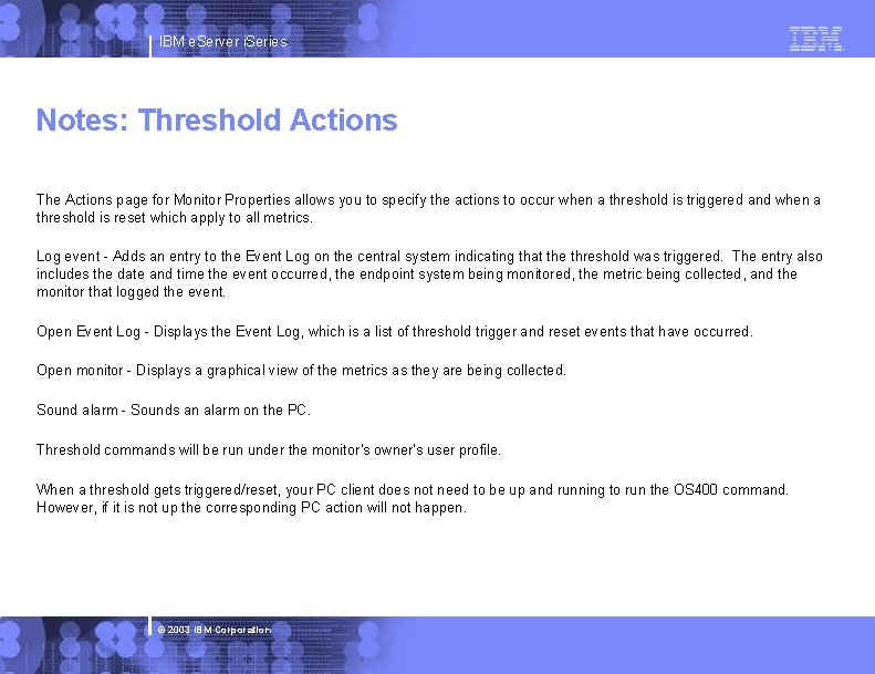 IBM e. Server i. Series Notes: Threshold Actions The Actions page for Monitor Properties
