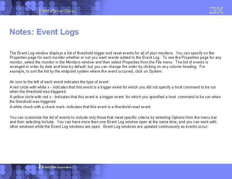 IBM e. Server i. Series Notes: Event Logs The Event Log window displays a