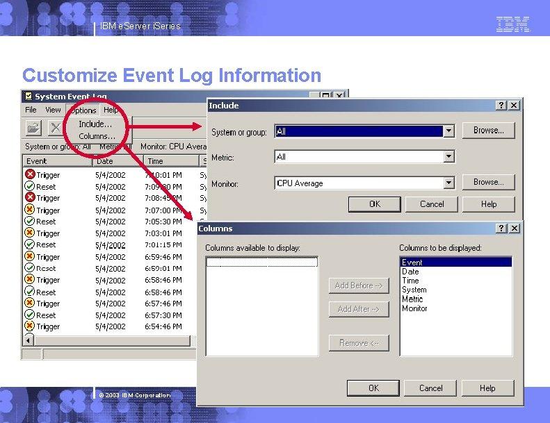 IBM e. Server i. Series Customize Event Log Information © 2003 IBM Corporation