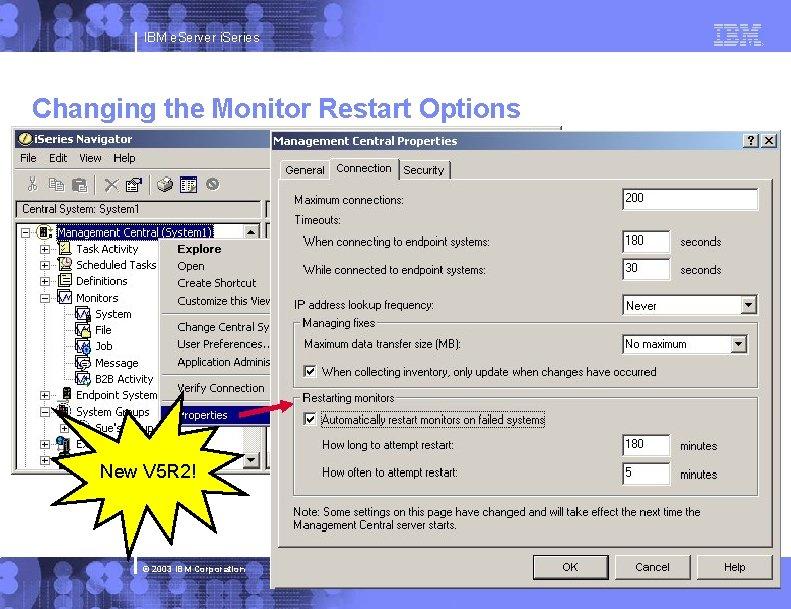 IBM e. Server i. Series Changing the Monitor Restart Options New V 5 R