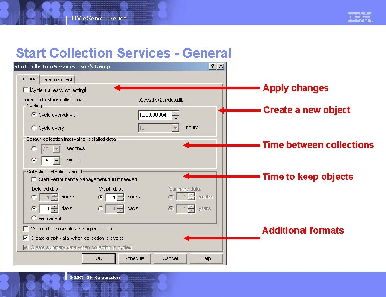 IBM e. Server i. Series Start Collection Services - General Apply changes Create a